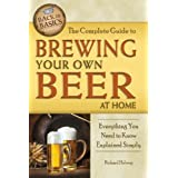 The Complete Guide to Brewing Your Own Beer at Home: Everything You Need to Know Explained Simply (Back to Basics)