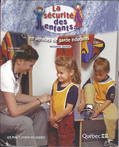 La Securite des Enfants... en Services de Garde Educatifs 3z ed