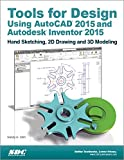 Tools for Design Using AutoCAD 2015 and Autodesk Inventor 2015, Shih, Randy, 1585038733