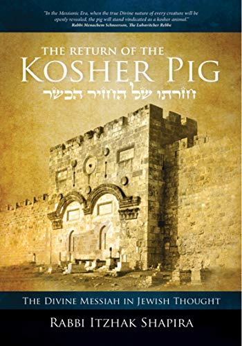 Return of the Kosher Pig: The Divine Messiah in