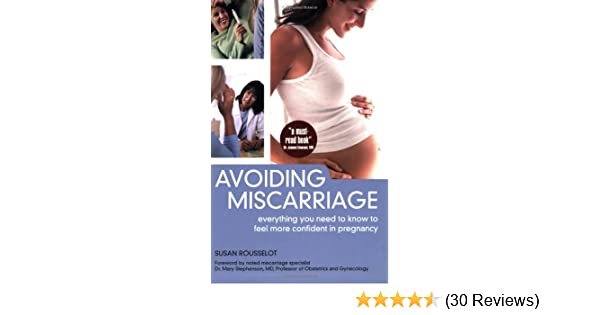 Avoiding Miscarriage: Everything You Need to Know to Feel More