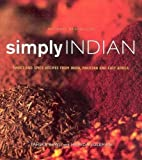 Simply Indian: Sweet and Spicy Recipes from India, Pakistan and East Africa