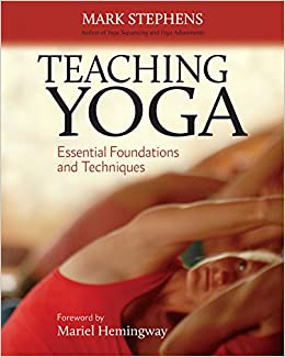 Teaching Yoga: Essential Foundations and Techniques: Mark ...