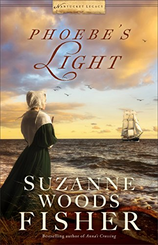 Phoebe's Light (Nantucket Legacy Book #1) by [Fisher, Suzanne Woods]