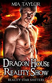 Dragon House Reality Show (Reality Star Shifters Book 1)