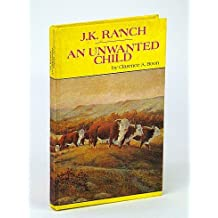 J.K. Ranch : An Unwanted Child