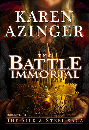 The Battle Immortal (The Silk & Steel Saga Book 7) (Steel And Silk Saga)