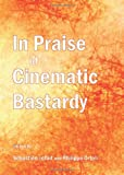 In Praise of Cinematic Bastardy, SèBastien Lefait and Philippe Ortoli, 1443837822