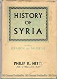 img - for History of Syria: Including Lebanon and Palestine book / textbook / text book