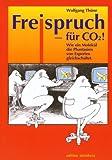 Freispruch für CO2: Wie ein Molekül die Phantasien von Experten gleichschaltet