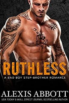 Ruthless: A Mafia Step-Brother Romance by [Abbott, Alexis, Abbott, Alex]