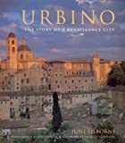 img - for Urbino: The Story of a Renaissance City by June Osborne (2003-10-03) book / textbook / text book