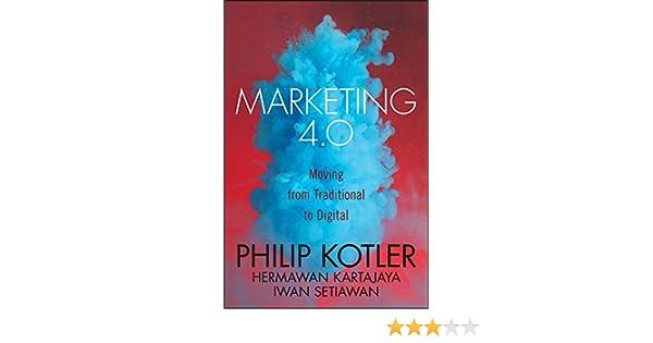 Marketing 4.0: Moving from Traditional to Digital (English Edition) eBook: Philip Kotler, Hermawan Kartajaya, Iwan Setiawan: Amazon.es: Tienda Kindle