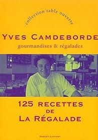 125 recettes de la Régalade par Yves Camdeborde