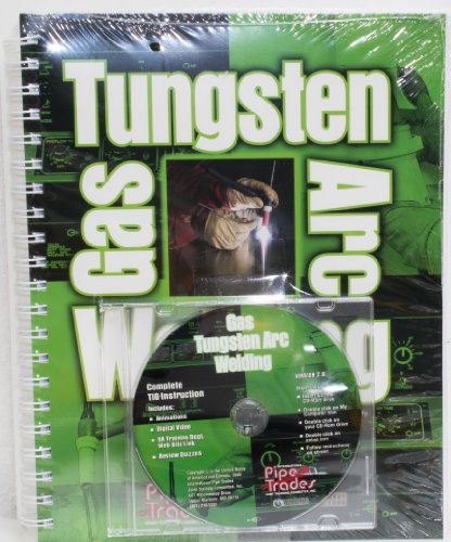 Tungsten Gas Arc Welding Book & Cd - International Pipe Trades Joint Training Committee, Inc