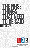 The NHS: Things That Need To Be Said (Leading Britain's Conversation) (LBC Leading Britain's Conversation)