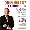 Complaint Free Relationships: Transforming Your Life One Relationship at a Time Audiobook by Will Bowen Narrated by Will Bowen