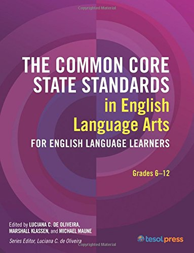 Common Core State Standards in Language Arts, Grades 6-12 (The CCSS for ELLs) PDF