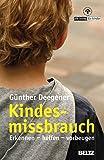 Kindesmissbrauch - Erkennen, helfen, vorbeugen (Beltz Taschenbuch / Ratgeber, Band 917)