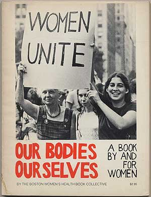 Our Bodies Our Selves - A Book by and for Women