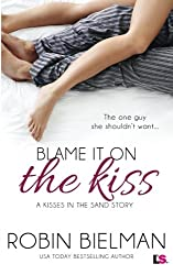 Blame it on the Kiss (Kisses in the Sand) (Volume 2)
