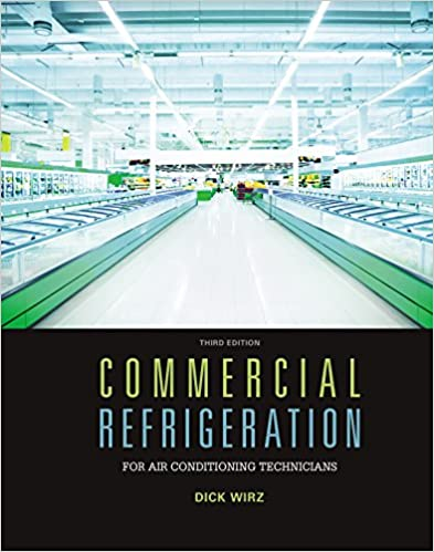 Commercial refrigeration for air conditioning technicians dick wirz isbn 13 978 1305506435 fandeluxe Gallery