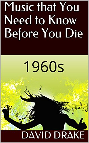 Amazon com: Music that You Need to Know Before You Die: 1960s eBook