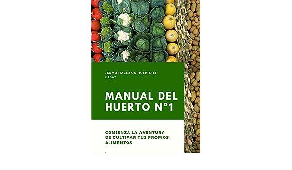 Manual del Huerto: Manual de iniciación para crear un huerto y ...