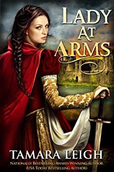 LADY AT ARMS: A Medieval Romance by [Leigh, Tamara]