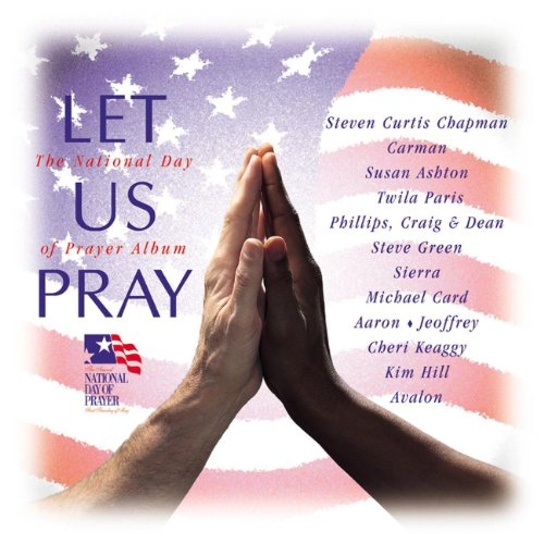 Let Us Pray (Nat'l Day Prayer)