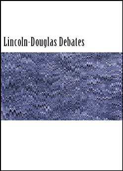 lincoln douglas outline Find out more about the history of lincoln-douglas debates, including videos, interesting articles, pictures, historical features and more get all the facts on.