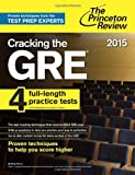 Cracking the GRE with 4 Practice Tests, 2015 Edition, Princeton Review, 080412468X