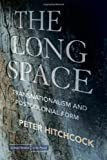 The Long Space, Peter Hitchcock, 0804762376