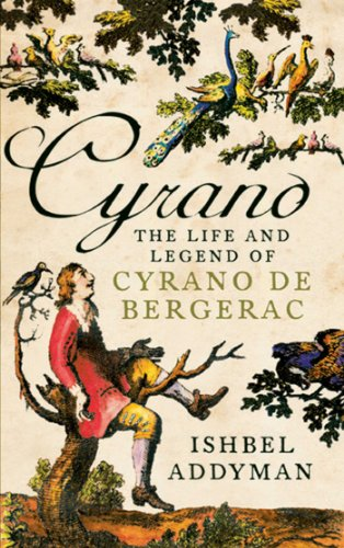 Cyrano : Adventures in Space and Time with the Legendary French Hero / Ishbel Addyman