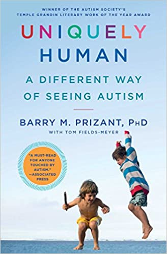 Uniquely Human: A Different Way of Seeing Autism - Popular Autism Related Book