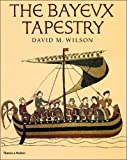 Front cover for the book The Bayeux Tapestry by David M. Wilson