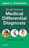 : Small Animal Medical Differential Diagnosis: A Book of Lists