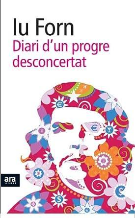 Diari d'un progre desconcertat (Catalan Edition) - Kindle