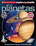 Scholastic explora tu mundo: Los planetas: (Spanish language edition of Scholastic Discover More: Planets) (Spanish Edition)