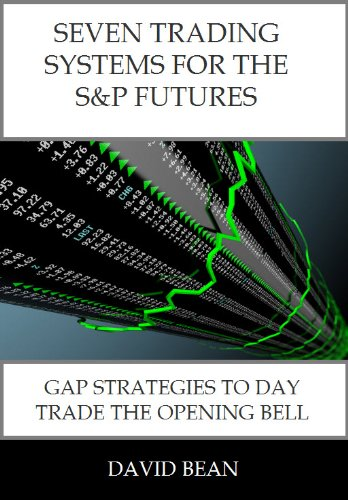 Seven Trading Systems for the S&P Futures (Seven Trading Systems For The S&p Futures)