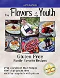 The Flavors Of My Youth: 150 Gluten Free Family Favorite Recipes