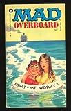 Mad Overboard, Mad Magazine Editors, 0446304077
