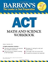 Barron's ACT Math and Science Workbook