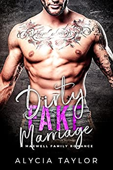 Dirty Fake Marriage (An MMA Romance) (The Maxwell Family) by [Taylor, Alycia]