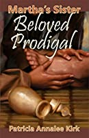 Martha's Sister Beloved Prodigal