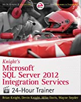 Knight's Microsoft SQL Server 2012 Integration Services 24-Hour Trainer Front Cover