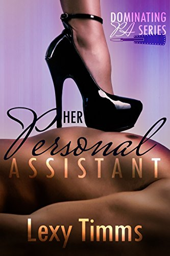 Her Personal Assistant - Part 1: Billionaire Dark Romance (Dominating PA Series)