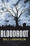 Bloodroot, Bill Loehfelm, 0399155929