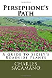img - for Persephone's Path: A Guide to Sicily's Roadside Plants book / textbook / text book