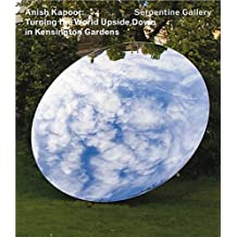 Anish Kapoor: Turning the World Upside Down in Kensington Gardens
